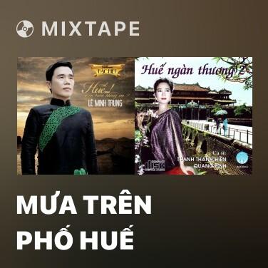 Mixtape Mưa Trên Phố Huế - Various Artists