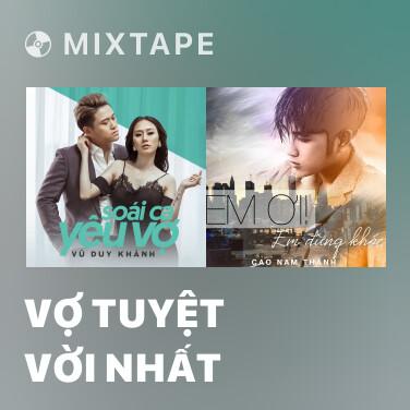 Mixtape Vợ Tuyệt Vời Nhất - Various Artists
