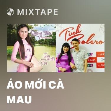 Mixtape Áo Mới Cà Mau - Various Artists