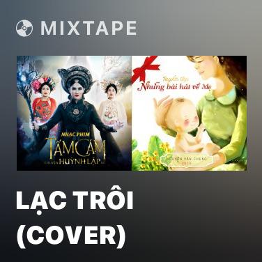 Mixtape Lạc Trôi (Cover) - Various Artists