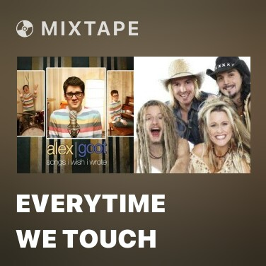 Mixtape Everytime We Touch - Various Artists