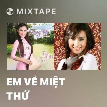 Mixtape Em Về Miệt Thứ - Various Artists