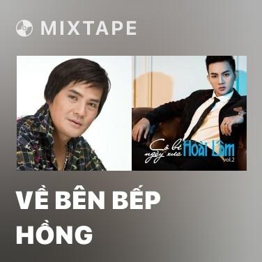 Mixtape Về Bên Bếp Hồng - Various Artists