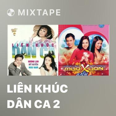 Mixtape Liên Khúc Dân Ca 2