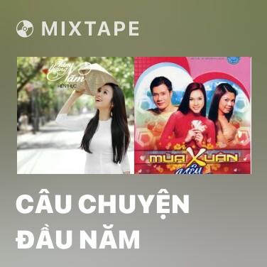 Mixtape Câu Chuyện Đầu Năm - Various Artists