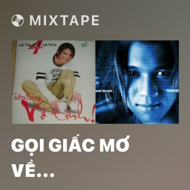 Mixtape Gọi Giấc Mơ Về (Liveshow Lý Thanh 2) - Various Artists