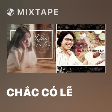 Mixtape Chắc Có Lẽ - Various Artists
