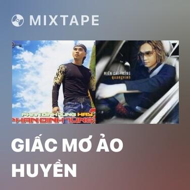 Mixtape Giấc Mơ Ảo Huyền - Various Artists