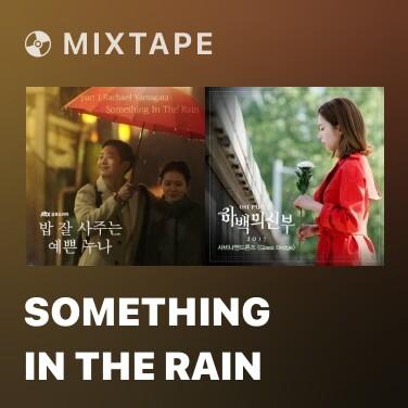 Mixtape Something In The Rain - Various Artists