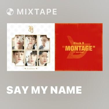 Mixtape Say My Name - Various Artists