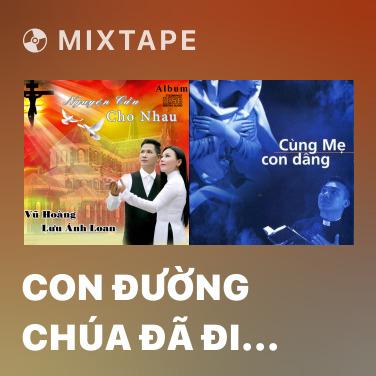 Mixtape Con Đường Chúa Đã Đi Qua - Various Artists