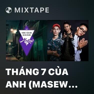 Mixtape Tháng 7 Của Anh (Masew Mix) - Various Artists