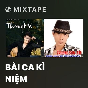 Mixtape Bài Ca Kỉ Niệm - Various Artists