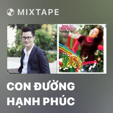 Mixtape Con Đường Hạnh Phúc - Various Artists