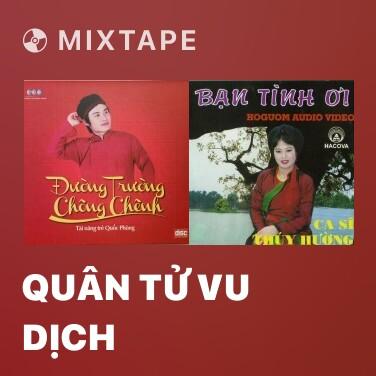 Mixtape Quân Tử Vu Dịch - Various Artists
