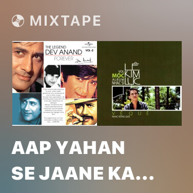 Mixtape Aap Yahan Se Jaane Ka (Banarasi Babu / Soundtrack Version)