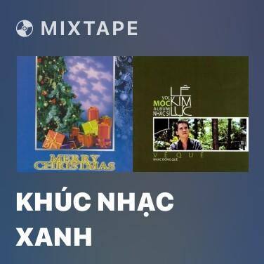 Mixtape Khúc Nhạc Xanh - Various Artists