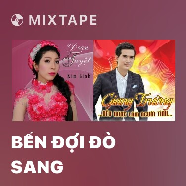 Mixtape Bến Đợi Đò Sang - Various Artists