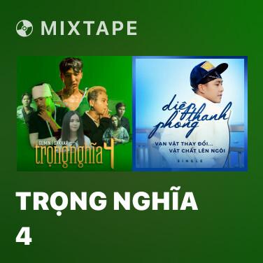 Mixtape Trọng Nghĩa 4 - Various Artists