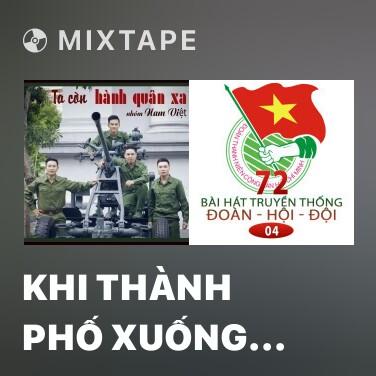 Mixtape Khi Thành Phố Xuống Đường - Various Artists