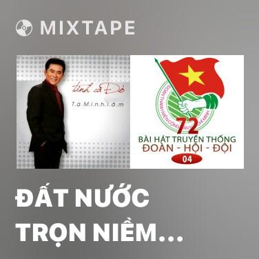Mixtape Đất Nước Trọn Niềm Vui - Various Artists