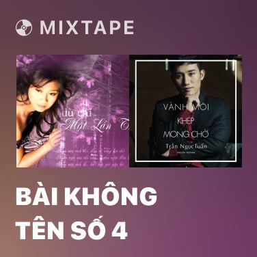 Mixtape Bài Không Tên Số 4
