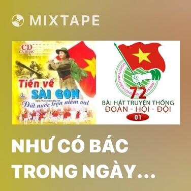Mixtape Như Có Bác Trong Ngày Vui Đại Thắng - Various Artists