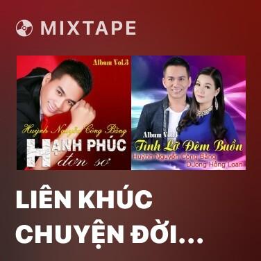 Mixtape Liên Khúc Chuyện Đời Ca Sĩ - Various Artists