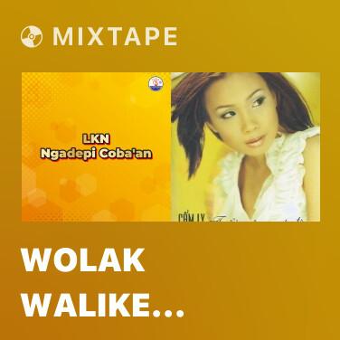 Mixtape Wolak Walike Jaman - Various Artists