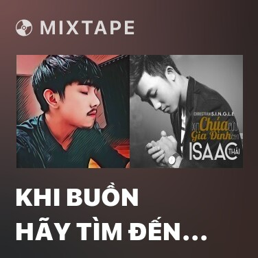 Mixtape Khi Buồn Hãy Tìm Đến Chúa - Various Artists