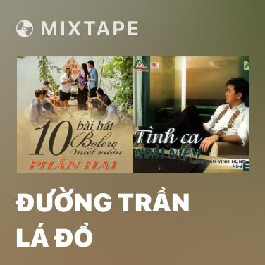 Mixtape Đường Trần Lá Đổ - Various Artists