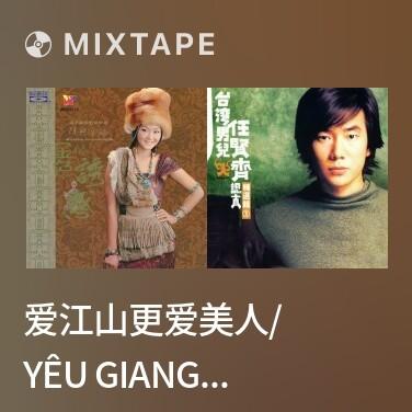 Mixtape 爱江山更爱美人/ Yêu Giang Sơn, Càng Yêu Mỹ Nhân - Various Artists
