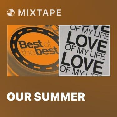 Mixtape Our Summer - Various Artists