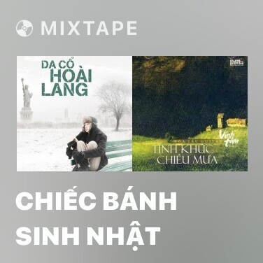 Mixtape Chiếc Bánh Sinh Nhật - Various Artists