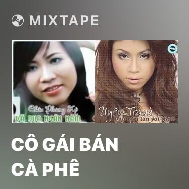 Mixtape Cô Gái Bán Cà Phê - Various Artists