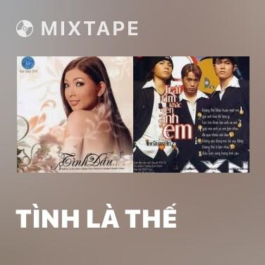 Mixtape Tình Là Thế - Various Artists