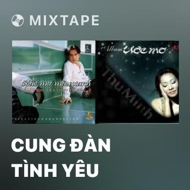 Mixtape Cung Đàn Tình Yêu - Various Artists