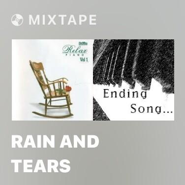 Mixtape Rain And Tears - Various Artists