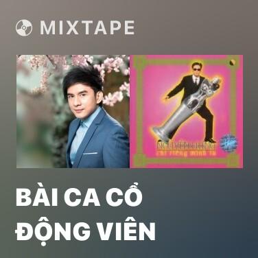 Mixtape Bài Ca Cổ Động Viên - Various Artists