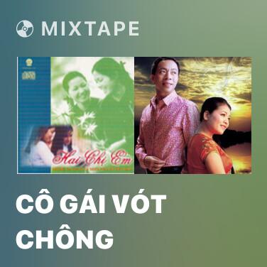 Mixtape Cô Gái Vót Chông - Various Artists