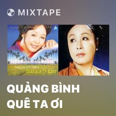 Mixtape Quảng Bình Quê Ta Ơi