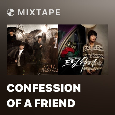 Mixtape Confession Of A Friend -