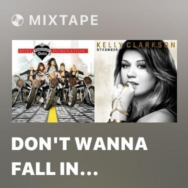 Mixtape Don't Wanna Fall In Love - Various Artists