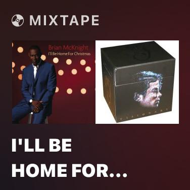 Mixtape I'll Be Home For Christmas