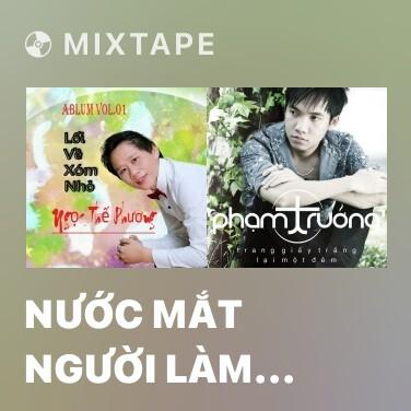 Mixtape Nước Mắt Người Làm Thuê - Various Artists