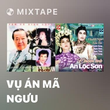 Mixtape Vụ Án Mã Ngưu