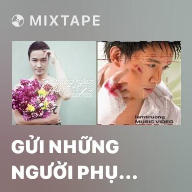 Mixtape Gửi Những Người Phụ Nữ Tôi Yêu - Various Artists