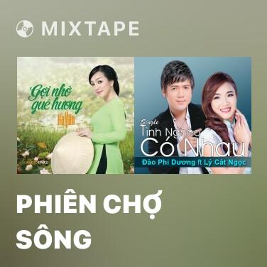 Mixtape Phiên Chợ Sông - Various Artists