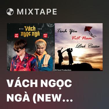 Mixtape Vách Ngọc Ngà (New Version) - Various Artists