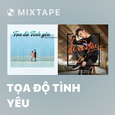 Mixtape Tọa Độ Tình Yêu - Various Artists
